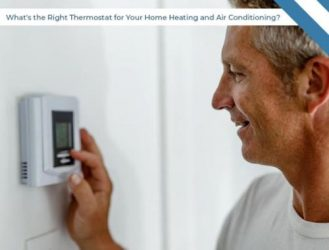 What's the Right Thermostat for Your Home Heating and Air Conditioning?