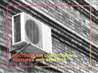 Ductless Air Conditioning: Features and Benefits