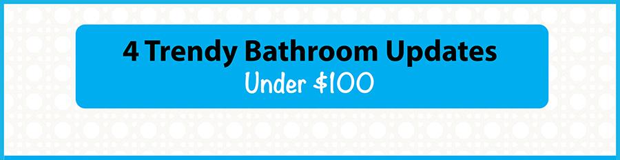 Inexpensive Bathroom Updates